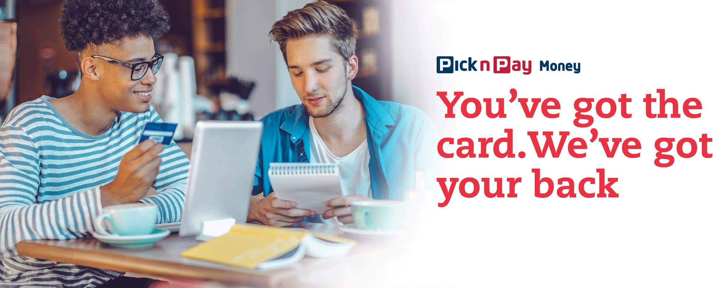 You've got the card. We've got your back