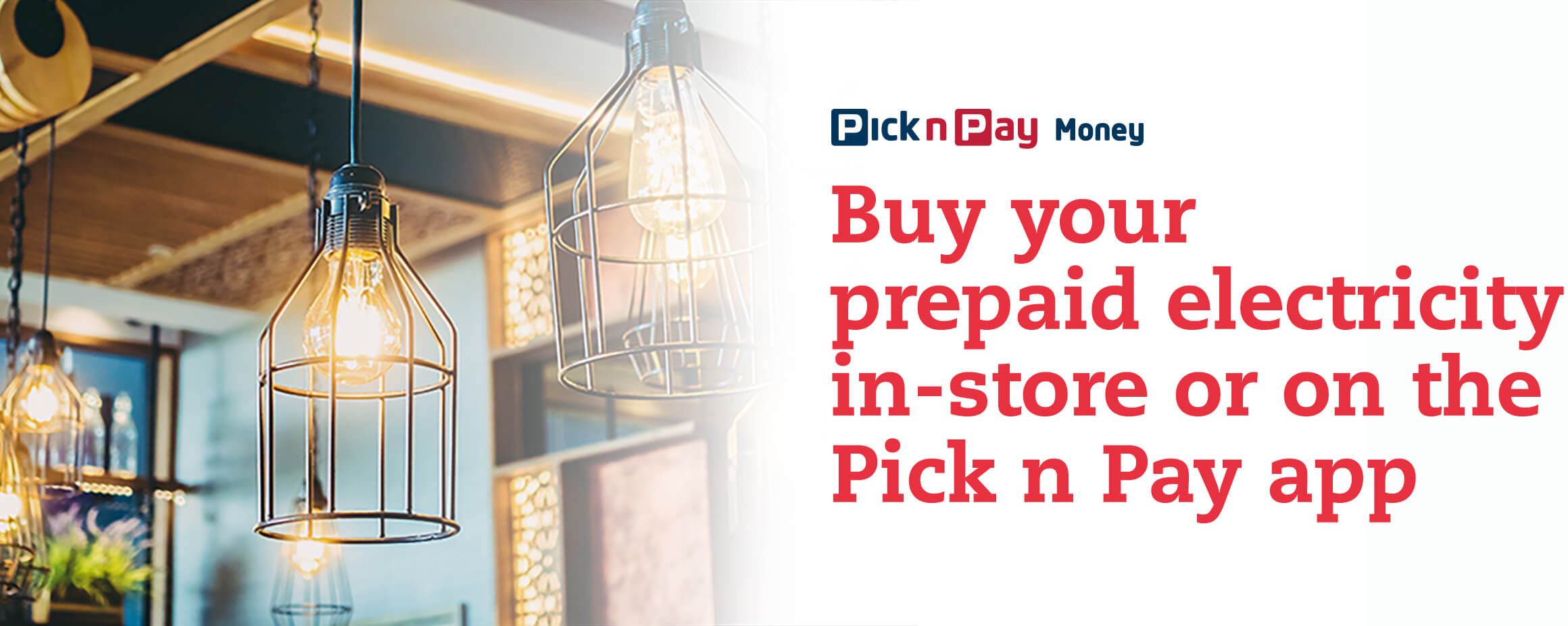 Buy your  prepaid electricity in store or on the Pick n Pay app