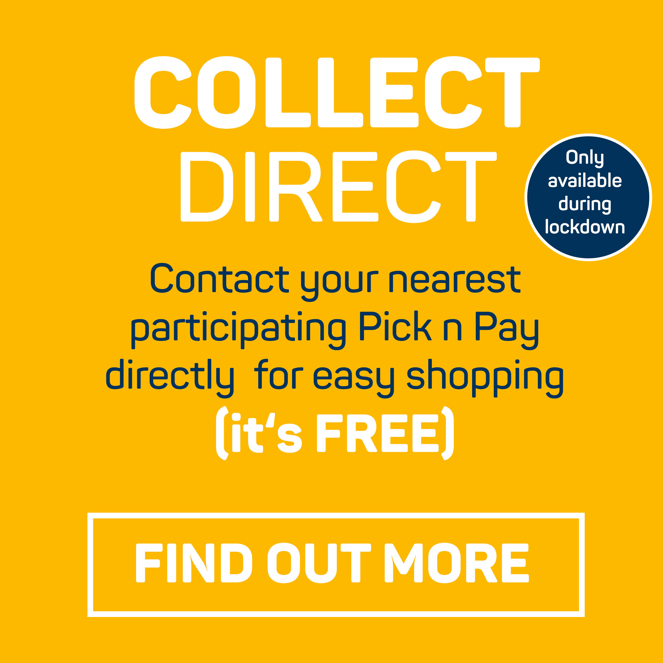Collect Direct. Email us your essentials and collect from your nearest store.