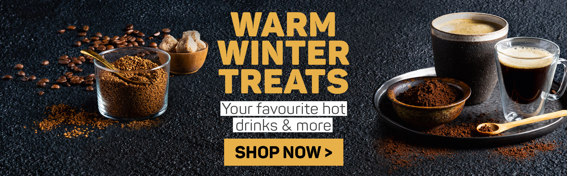 Warm winter treats. Shop now