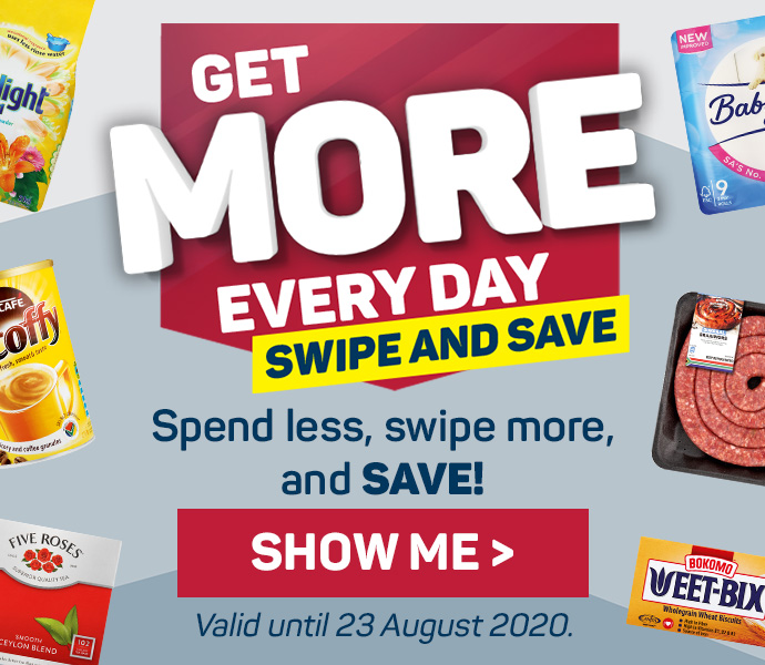 Get more every day. Swipe and save. Shop now