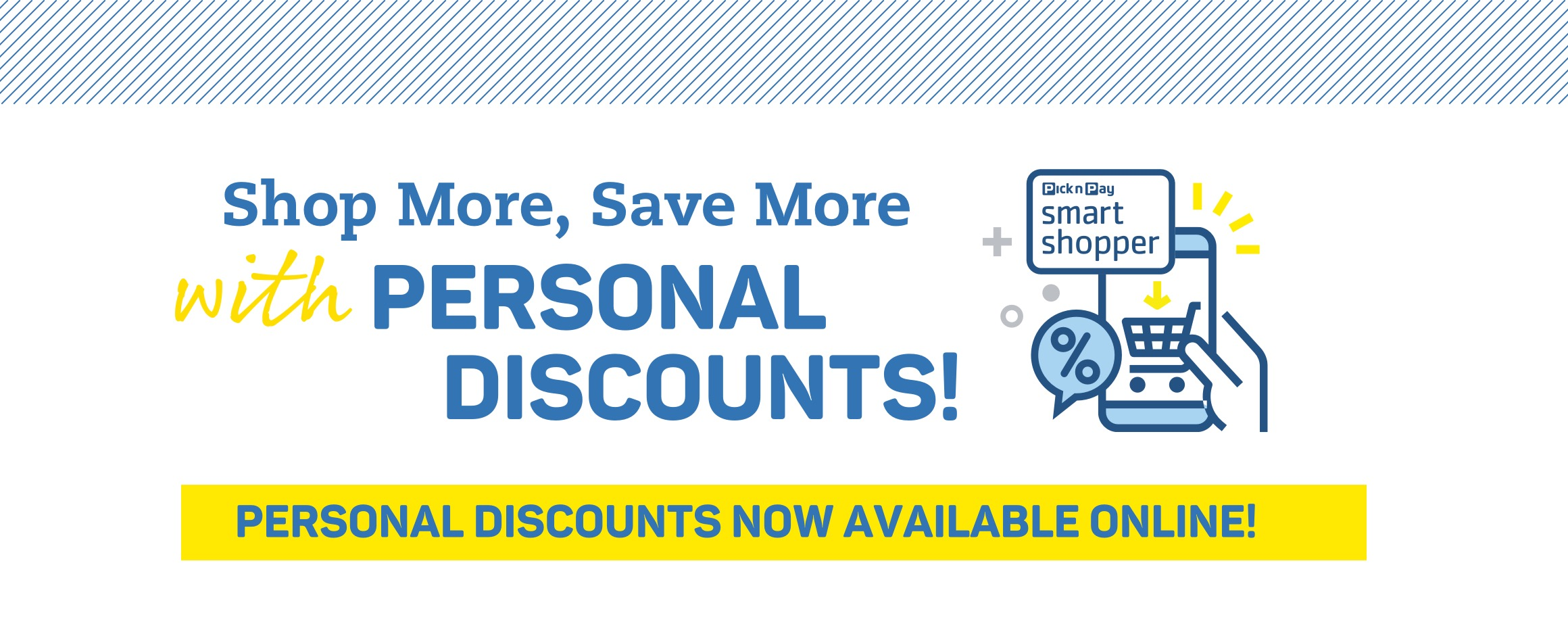 Shop more, save more with PERSONAL DISCOUNTS. personal discounts now available online!