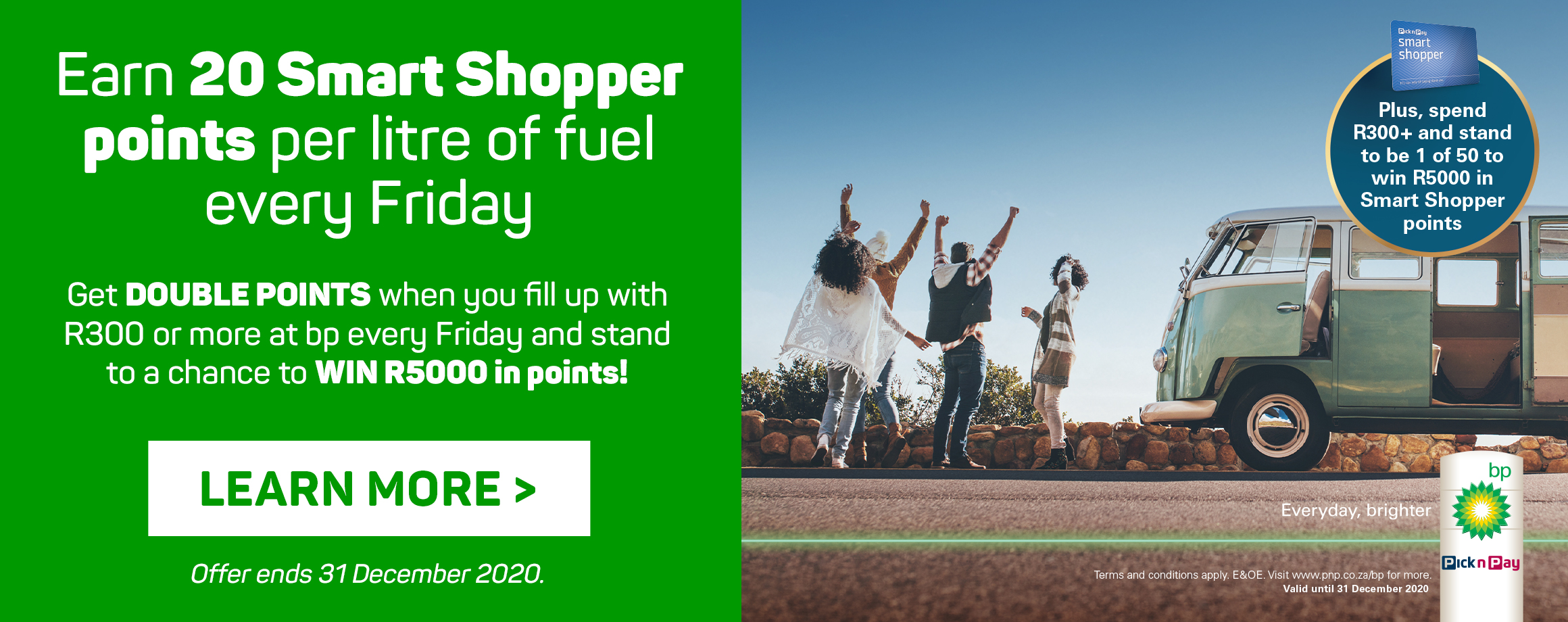 Earn 20 Smart Shopper points per litre of fuel every Friday. Learn more
