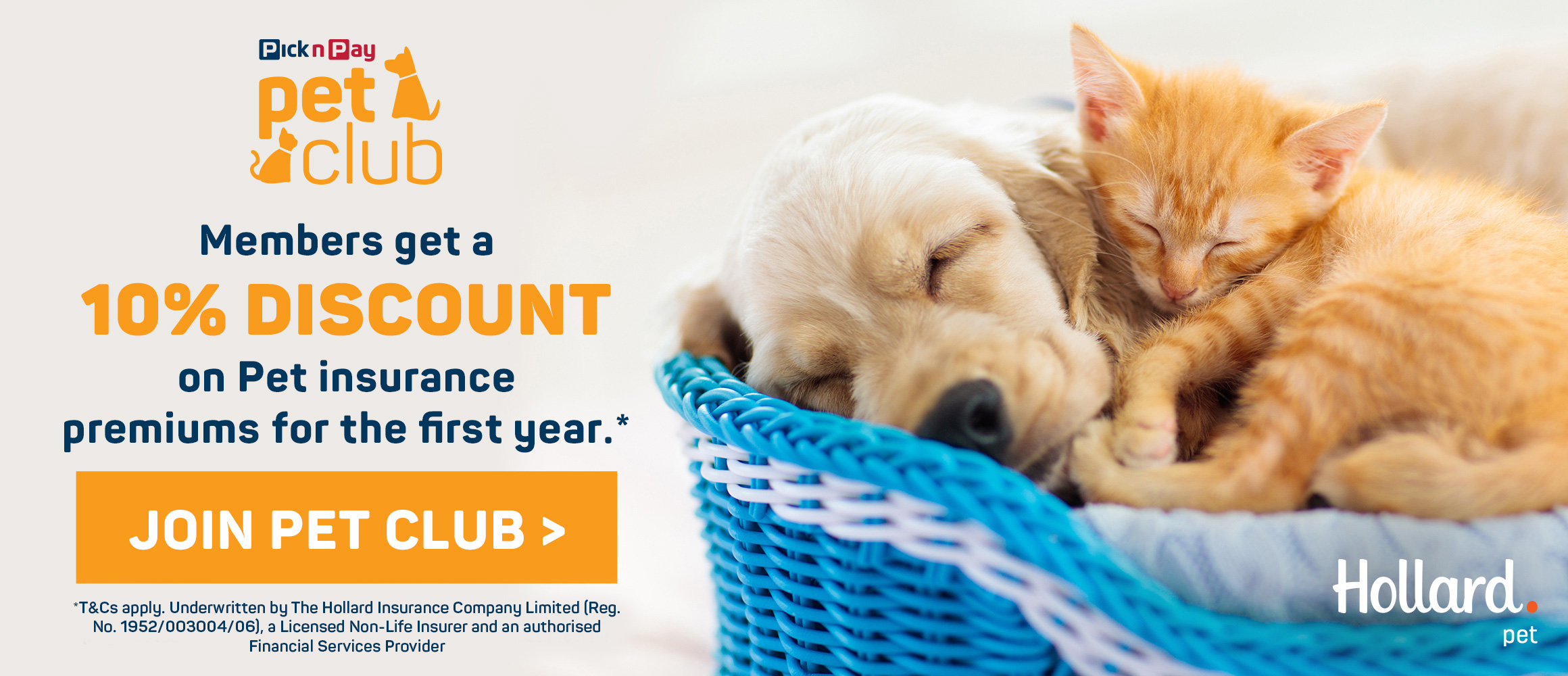 Members get a 10% discount on Pet insurance premiums for the first year. Join pet club