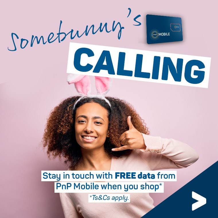 Somebunny's calling. Stay in touch with Free data from PnP Mobile when you shop