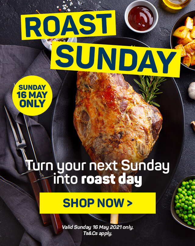 Roast Sunday. Shop now