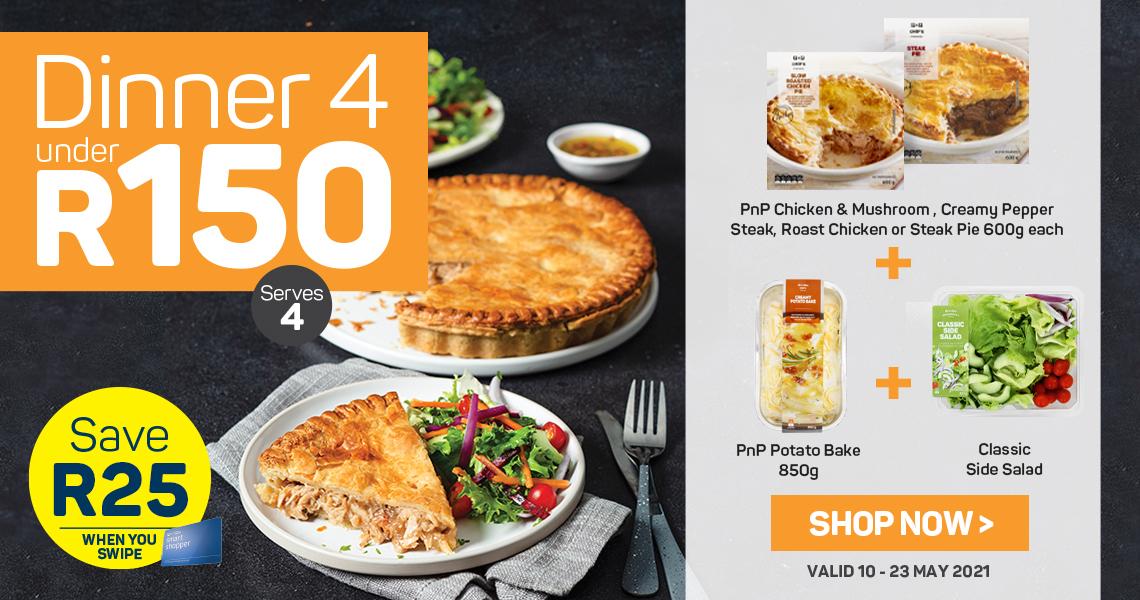 Dinner 4 under R150. Shop now