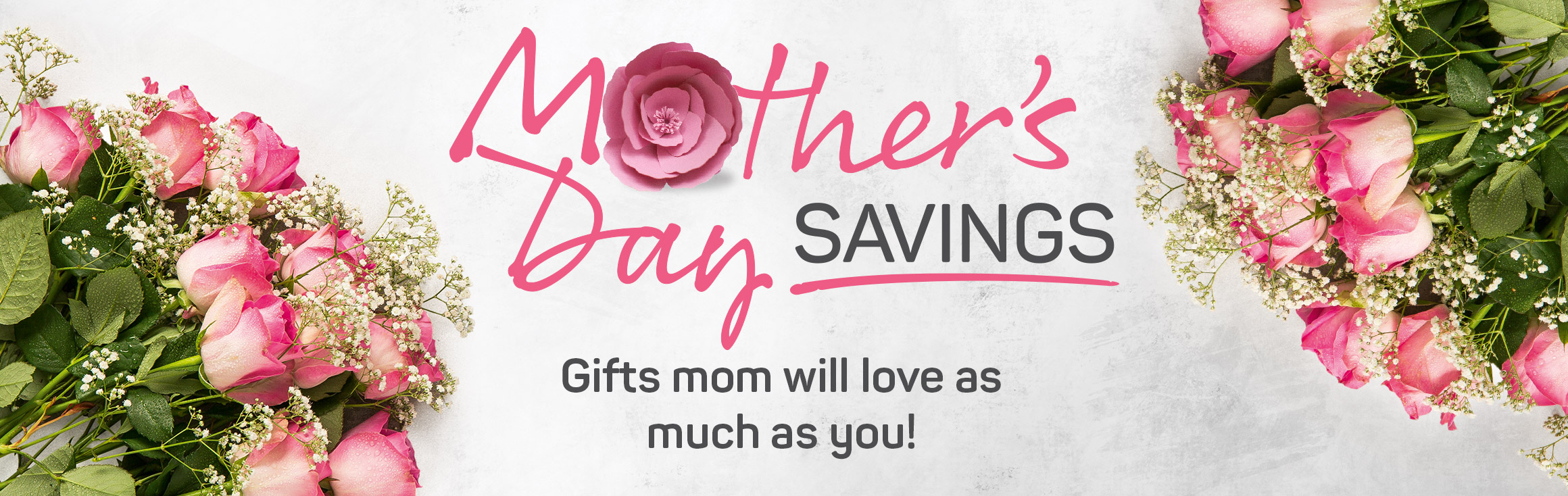 Mother's Day savings. Gifts mom will love as much as you!