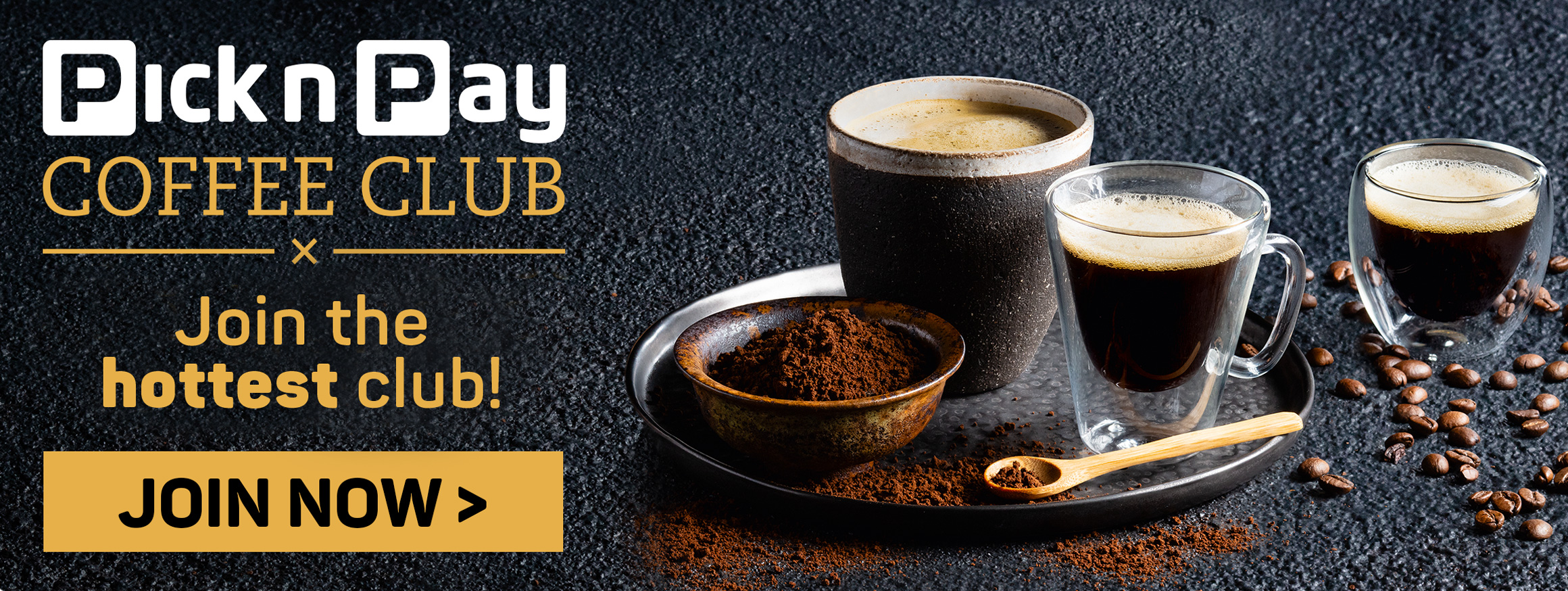 Pick n Pay Coffee Club. Join the hottest NEW club!