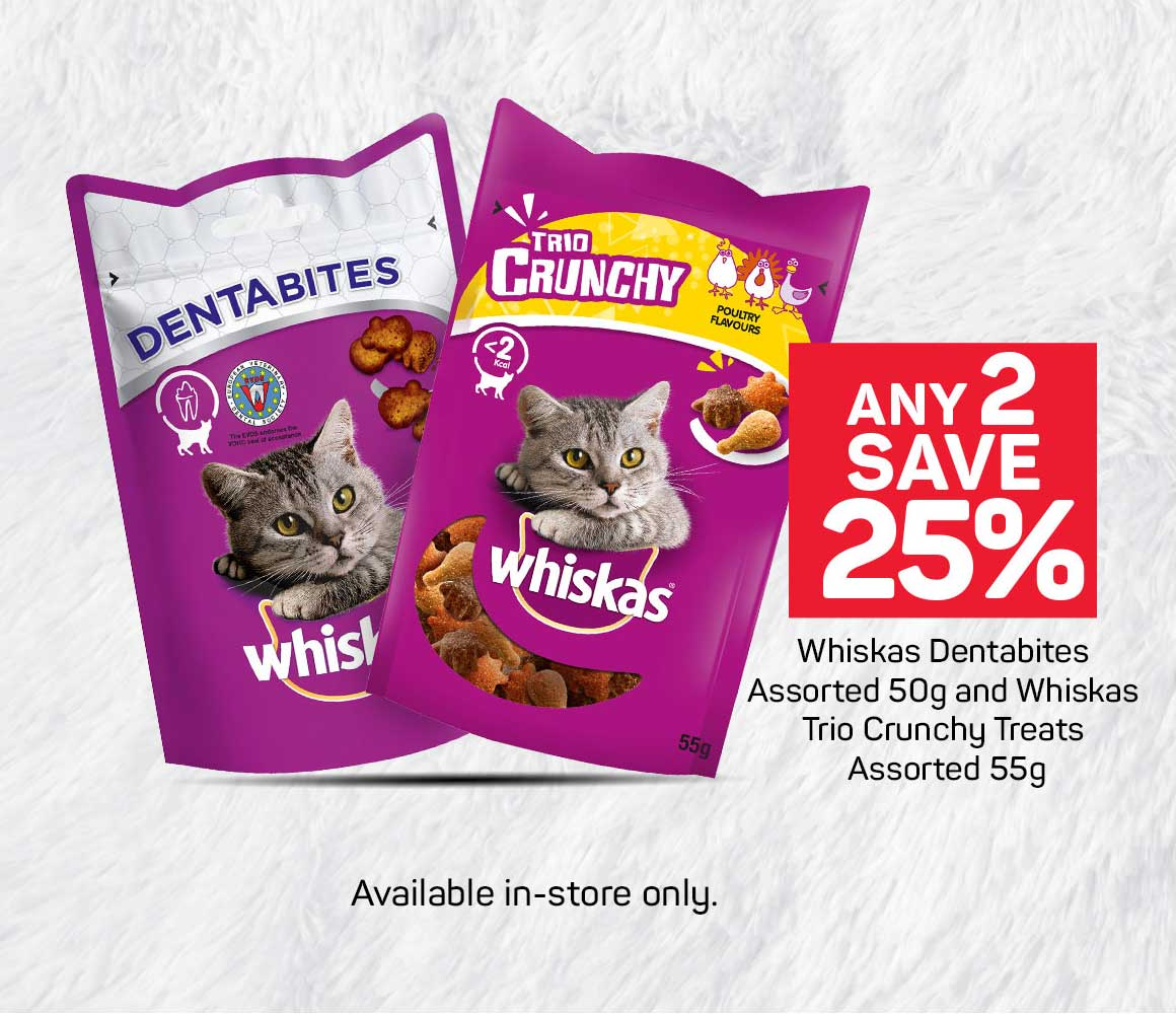 Any 2 save 25% Whiskas Dentabites  Assorted 50g and Whiskas  Trio Crunchy Treats  Assorted 55g. Shop now >