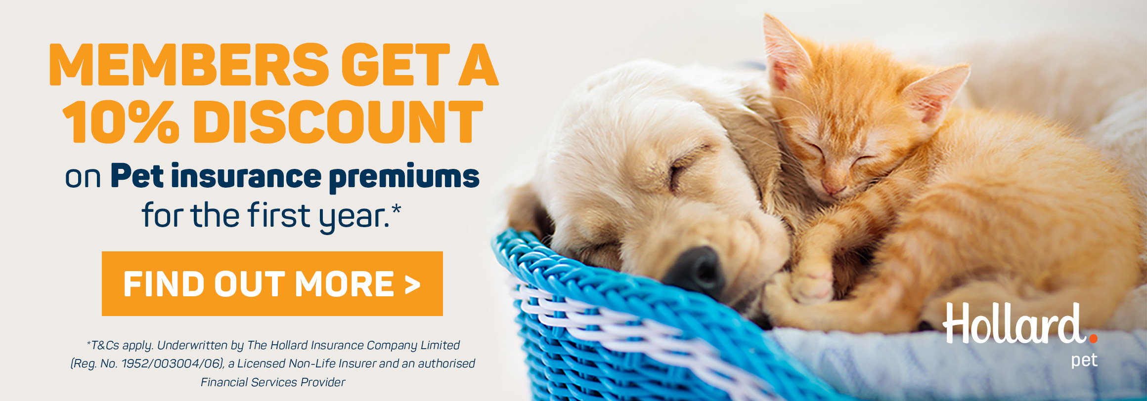 Members get a 10% discount on Pet insurance premiums